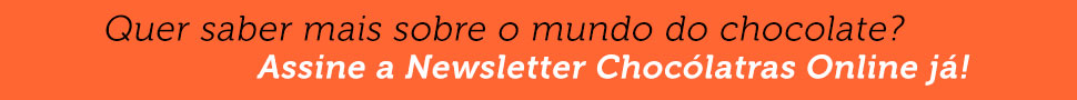 Assine a newsletter Chocólatras Online