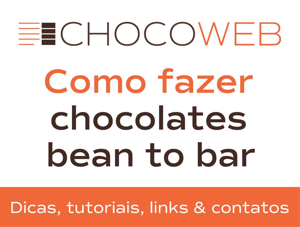 ChocoWeb - Dicas para fazer chocolates bean to bar